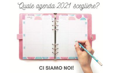 Quale agenda 2021 scegliere? Ci siamo noi!