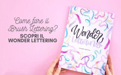 Come fare il brush lettering? Scopri Wonder Lettering!